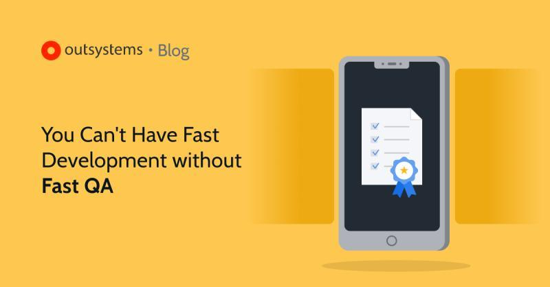 You can't have fast development without fast QA